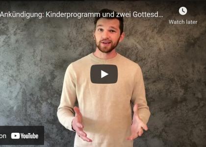 Kinderprogramm und zwei Gottesdienste