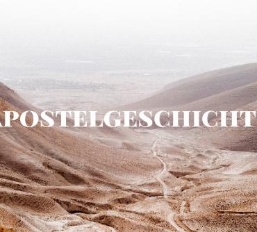Predigtserie – Apostelgeschichte